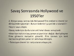 Sava Sonrasnda Hollywood ve 1950ler 2 Dnya sava