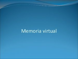 Memoria virtual Introduccin Memoria virtual es un mecanismo