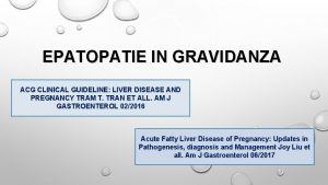 EPATOPATIE IN GRAVIDANZA ACG CLINICAL GUIDELINE LIVER DISEASE