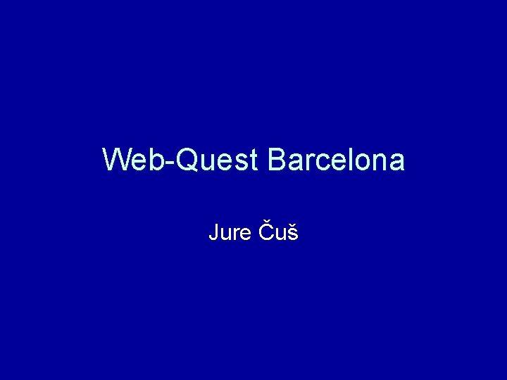 WebQuest Barcelona Jure u WebQuest Barcelona Zielgruppe Schler