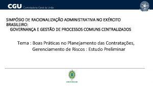 SIMPSIO DE RACIONALIZAO ADMINISTRATIVA NO EXRCITO BRASILEIRO GOVERNANA