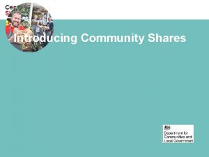 Introducing Community Shares Community shares in pictures The