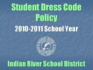 Student Dress Code Policy 2010 2011 School Year