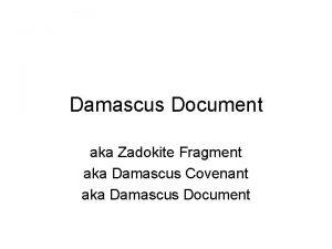 Damascus Document aka Zadokite Fragment aka Damascus Covenant