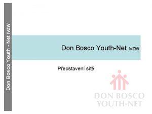 Don Bosco Youth Net IVZW Don Bosco YouthNet