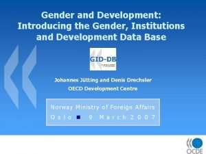 Gender and Development Introducing the Gender Institutions and