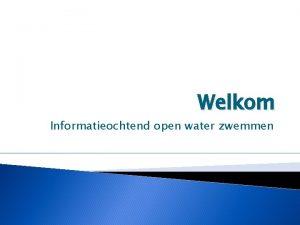 Welkom Informatieochtend open water zwemmen Wat gaan we