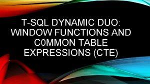TSQL DYNAMIC DUO WINDOW FUNCTIONS AND C 0