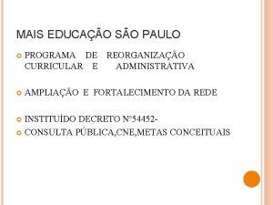MAIS EDUCAO SO PAULO PROGRAMA DE REORGANIZAO CURRICULAR