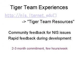 Tiger Team Experiences http nis lternet edu Tiger