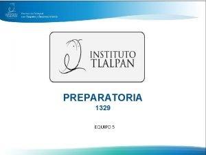 PREPARATORIA 1329 EQUIPO 5 INTEGRANTES Y ASIGNATURAS Nombre