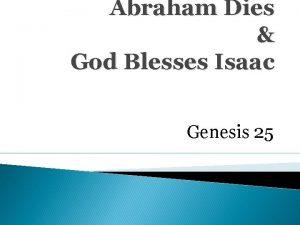 Abraham Dies God Blesses Isaac Genesis 25 Genesis