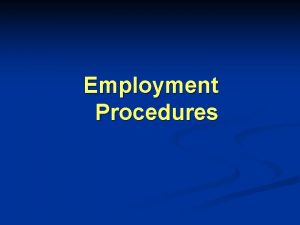 Employment Procedures By D Ahlam ELShaer Lecture of