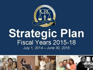 Strategic Plan Fiscal Years 2015 18 July 1