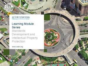 Learning Module Series Standards Development and Intellectual Property