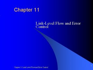 Chapter 11 LinkLevel Flow and Error Control 1
