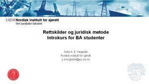 Rettskilder og juridisk metode Introkurs for BA studenter