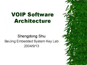 VOIP Software Architecture Shengdong Shu Bei Jing Embedded