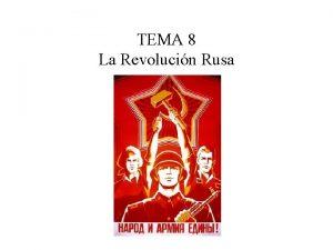 TEMA 8 La Revolucin Rusa ndice 1 La