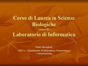 Corso di Laurea in Scienze Biologiche corso di