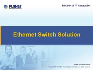 Ethernet Switch Solution Ethernet Switch Products u Layer