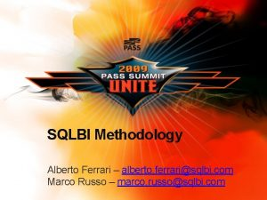 SQLBI Methodology Alberto Ferrari alberto ferrarisqlbi com Marco