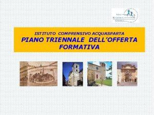 ISTITUTO COMPRENSIVO ACQUASPARTA PIANO TRIENNALE DELLOFFERTA FORMATIVA BENVENUTI
