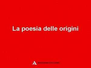La poesia delle origini La poesia delle origini