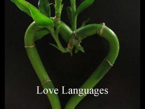 Love Languages Speaking different languages makes good communication