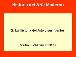 Historia del Arte Moderno 2 La Historia del