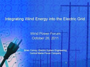 Integrating Wind Energy into the Electric Grid Wind