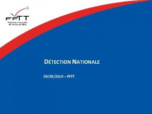 DTECTION NATIONALE 09052019 FFTT DETECTION NATIONALE 14032019 1