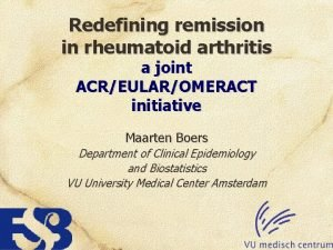 Redefining remission in rheumatoid arthritis a joint ACREULAROMERACT