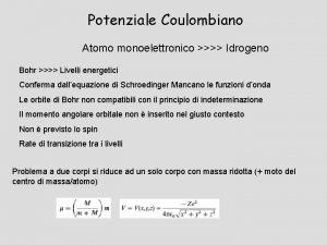 Potenziale Coulombiano Atomo monoelettronico Idrogeno Bohr Livelli energetici