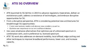 ATIS 5 G OVERVIEW ATIS launched its 5