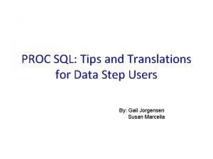 PROC SQL Tips and Translations for Data Step