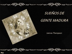 SUEOS DE GENTE MADURA Leticia Thompson Bety Maduro