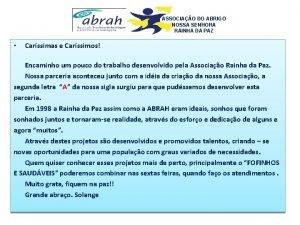 ASSOCIAO DO ABRIGO NOSSA SENHORA RAINHA DA PAZ