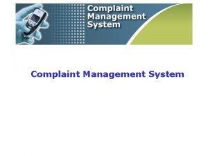 Complaint Management System Introduction The proposed Complaint Management