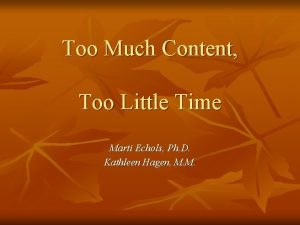 Too Much Content Too Little Time Marti Echols