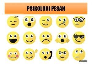 PSIKOLOGI PESAN Verbal Linguistik Non Verbal Paralinguistik Ekstralinguistik