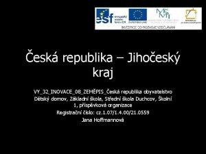 esk republika Jihoesk kraj VY32INOVACE08ZEMPISesk republika obyvatelstvo Dtsk
