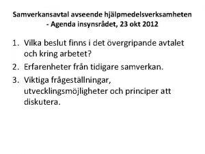 Samverkansavtal avseende hjlpmedelsverksamheten Agenda insynsrdet 23 okt 2012