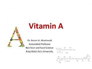 Vitamin A Vitamin A Vitamin A was first