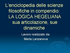 Lenciclopedia delle scienze filosofiche in compendio LA LOGICA