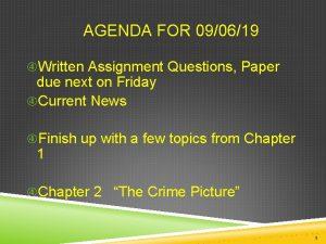 AGENDA FOR 090619 Written Assignment Questions Paper due