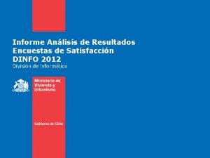 Informe Anlisis de Resultados Encuestas de Satisfaccin DINFO