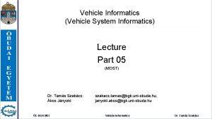 Vehicle Informatics Vehicle System Informatics Lecture Part 05