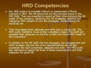 HRD Competencies n n n Any HRD audit