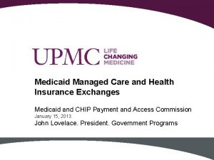 Medicaid Managed Care and Health Insurance Exchanges Medicaid